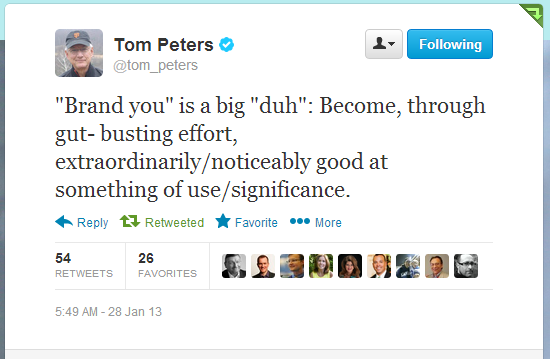 Twitter   tom_peters   Brand you  is a big  duh   ...